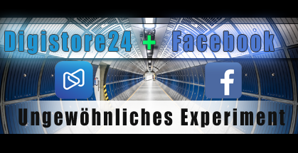 Facebook und Digistore24 Experiment