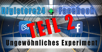 Facebook Digistore24 Test - Teil 2